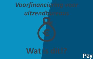 Voorfinanciering voor uitzendbureaus